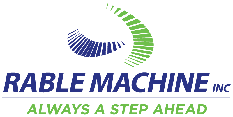 Rable Machine Inc, Always A Step Ahead.